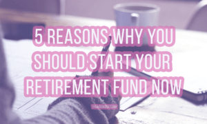 thewisebudget 5 reasons to start your retirement fund now