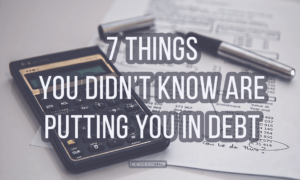 thewisebudget 7 things you didn't know are putting you in debt