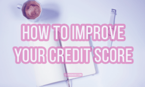 thewisebudget personal finance how to improve your credit score