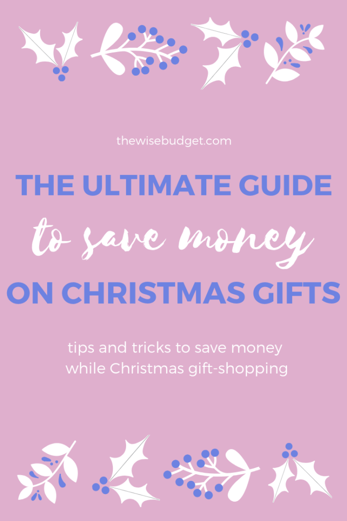 the ultimate guide to save money on christmas gifts