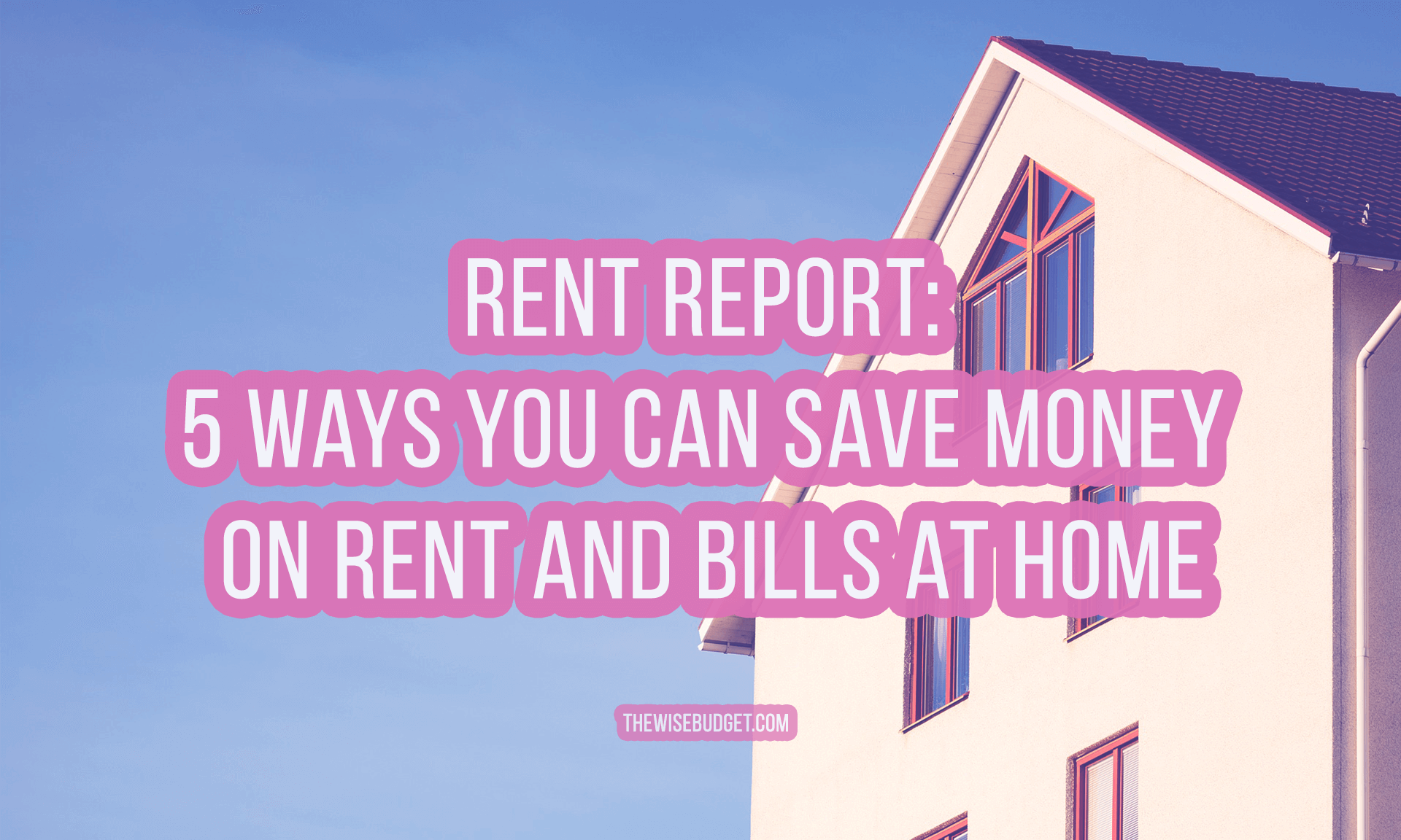 thewisebudget save money on rent and bills